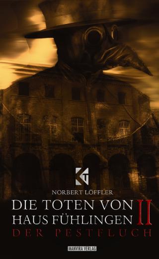 Köln Thriller Band 6 – Die Toten von Haus Fühlingen II – der Pestfluch