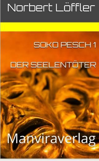 Soko Pesch 1 Der Seelentöter EBook