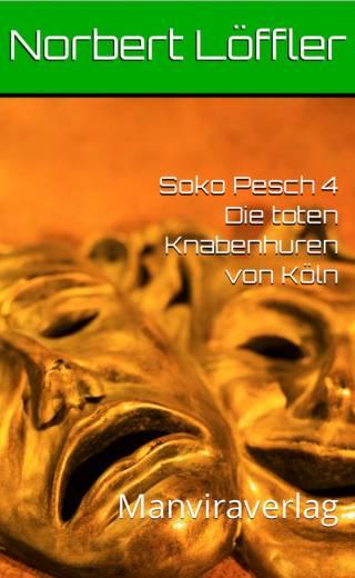Soko Pesch 4 Die toten Knabenhuren von Köln Taschenbuch EBook